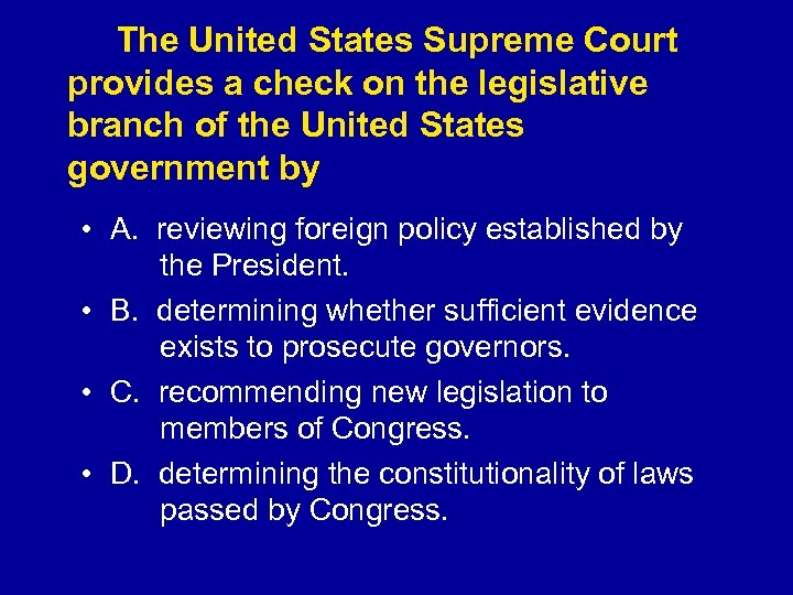 The United States Supreme Court provides a check on the legislative branch of
