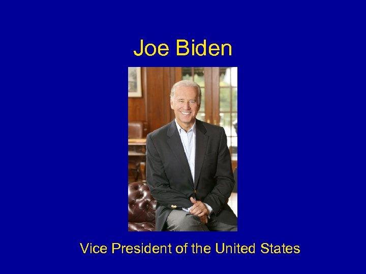 Joe Biden Vice President of the United States