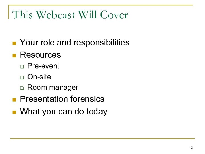 This Webcast Will Cover n n Your role and responsibilities Resources q q q