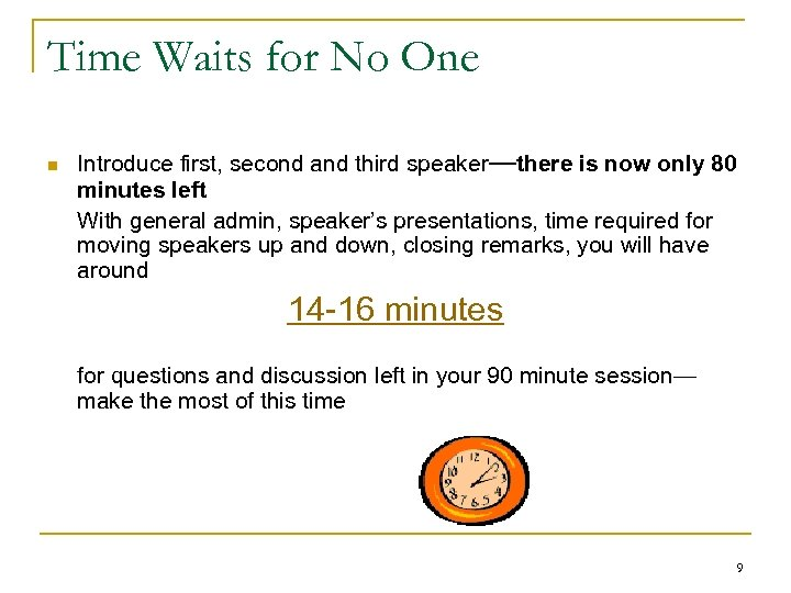 Time Waits for No One n Introduce first, second and third speaker—there is now