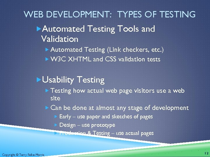 WEB DEVELOPMENT: TYPES OF TESTING Automated Testing Tools and Validation Automated Testing (Link checkers,