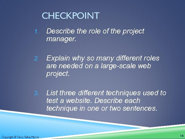 CHECKPOINT 1. Describe the role of the project manager. 2. Explain why so many