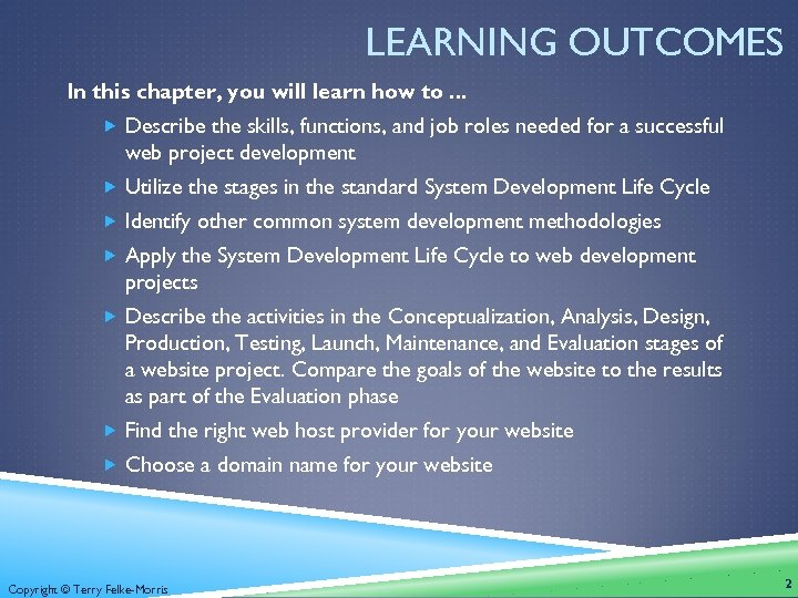 LEARNING OUTCOMES In this chapter, you will learn how to. . . Describe the