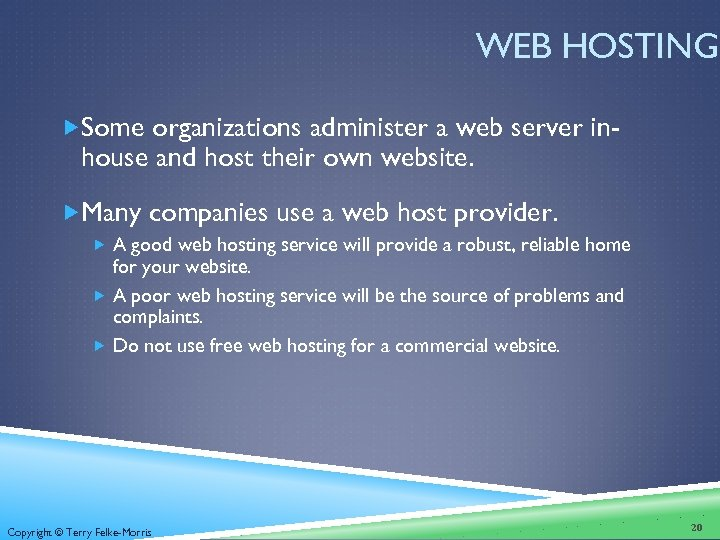WEB HOSTING Some organizations administer a web server in- house and host their own