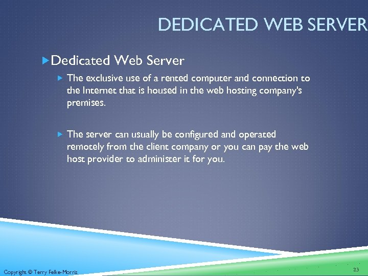 DEDICATED WEB SERVER Dedicated Web Server The exclusive use of a rented computer and