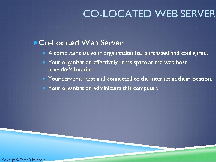 CO-LOCATED WEB SERVER Co-Located Web Server A computer that your organization has purchased and