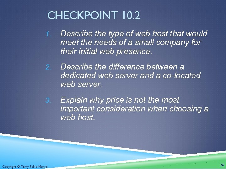 CHECKPOINT 10. 2 1. Describe the type of web host that would meet the