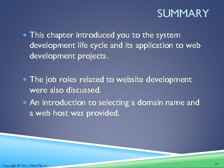 SUMMARY This chapter introduced you to the system development life cycle and its application