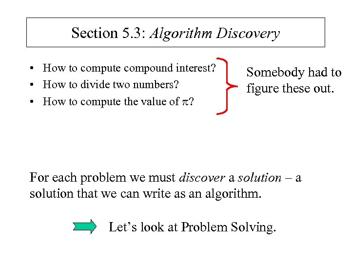 Section 5. 3: Algorithm Discovery • How to compute compound interest? • How to