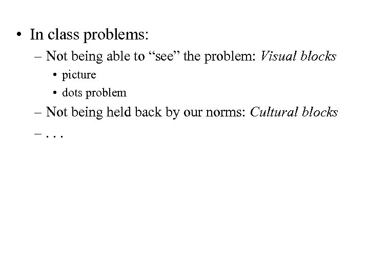 """• In class problems: – Not being able to """"see"""" the problem: Visual"""