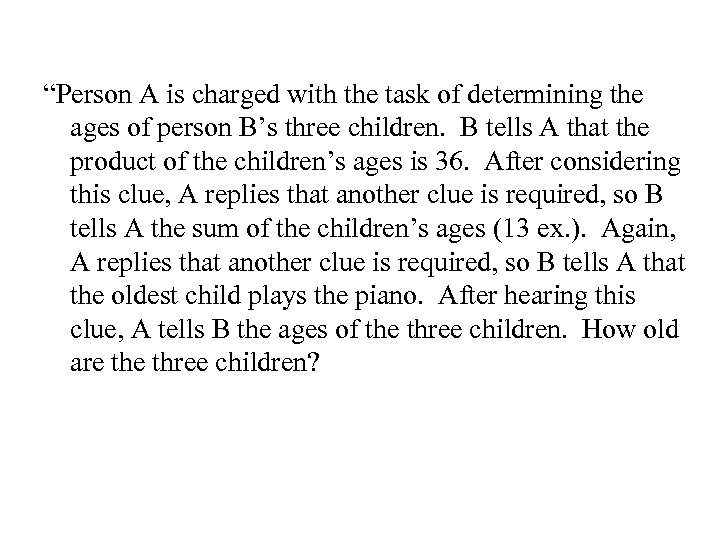 """""""Person A is charged with the task of determining the ages of person B's"""
