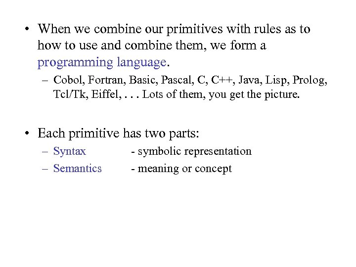 • When we combine our primitives with rules as to how to use