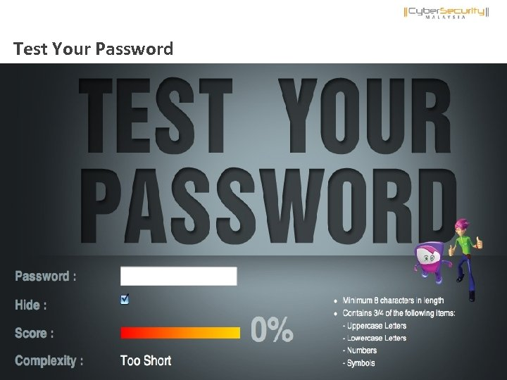 Test Your Password Copyright © 2011 Cyber. Security Malaysia