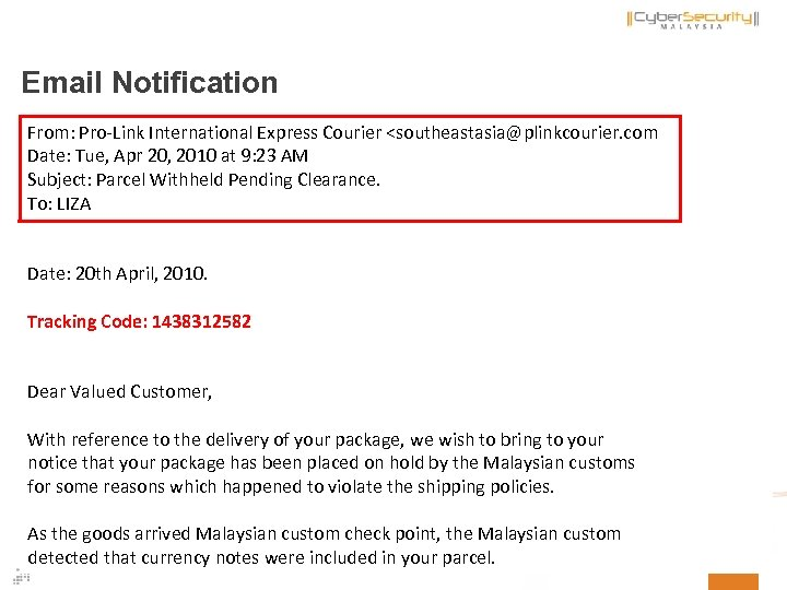 Email Notification From: Pro-Link International Express Courier <southeastasia@plinkcourier. com Date: Tue, Apr 20, 2010