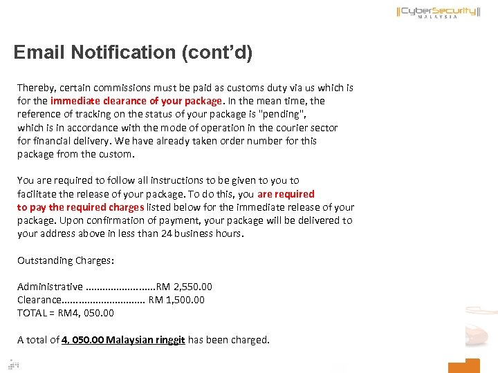 Email Notification (cont'd) Thereby, certain commissions must be paid as customs duty via us