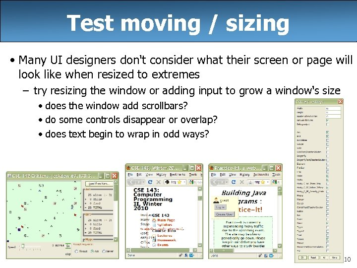 Test moving / sizing • Many UI designers don't consider what their screen or
