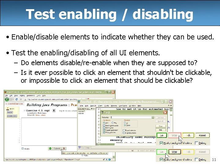 Test enabling / disabling • Enable/disable elements to indicate whether they can be used.
