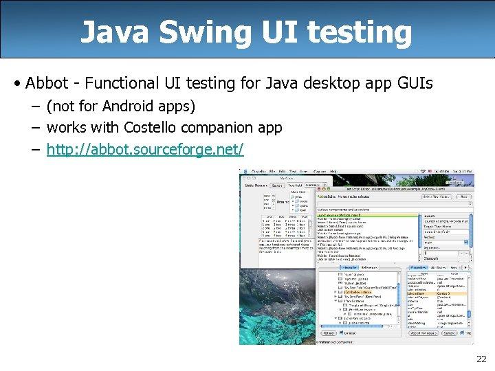 Java Swing UI testing • Abbot - Functional UI testing for Java desktop app
