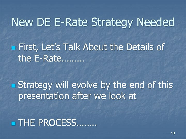 New DE E-Rate Strategy Needed n n n First, Let's Talk About the Details