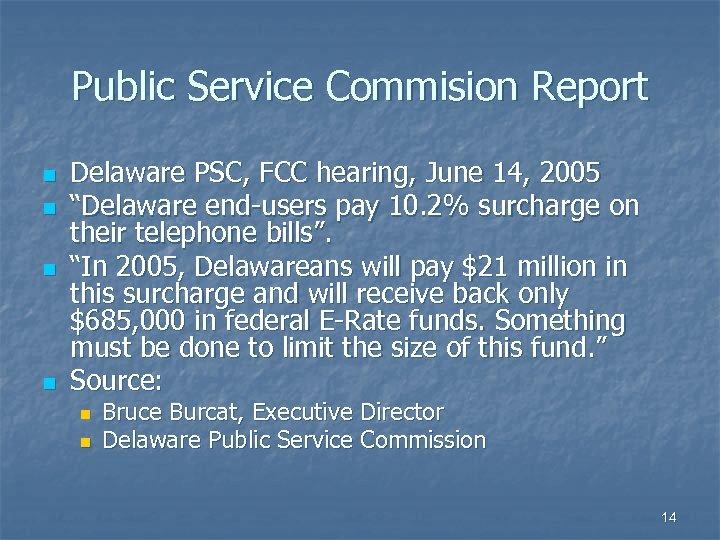 "Public Service Commision Report n n Delaware PSC, FCC hearing, June 14, 2005 ""Delaware"