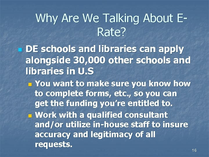 Why Are We Talking About ERate? n DE schools and libraries can apply alongside