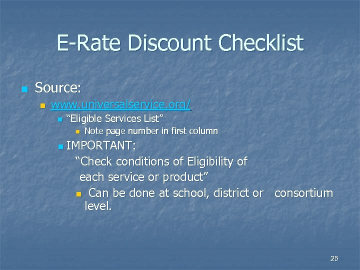 "E-Rate Discount Checklist n Source: n www. universalservice. org/ n ""Eligible Services List"" n"