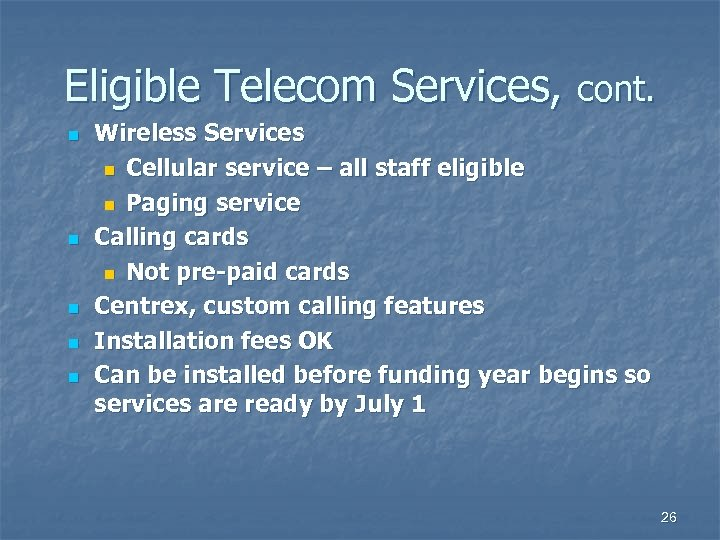 Eligible Telecom Services, cont. n n n Wireless Services n Cellular service – all