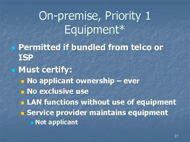 On-premise, Priority 1 Equipment* n n Permitted if bundled from telco or ISP Must