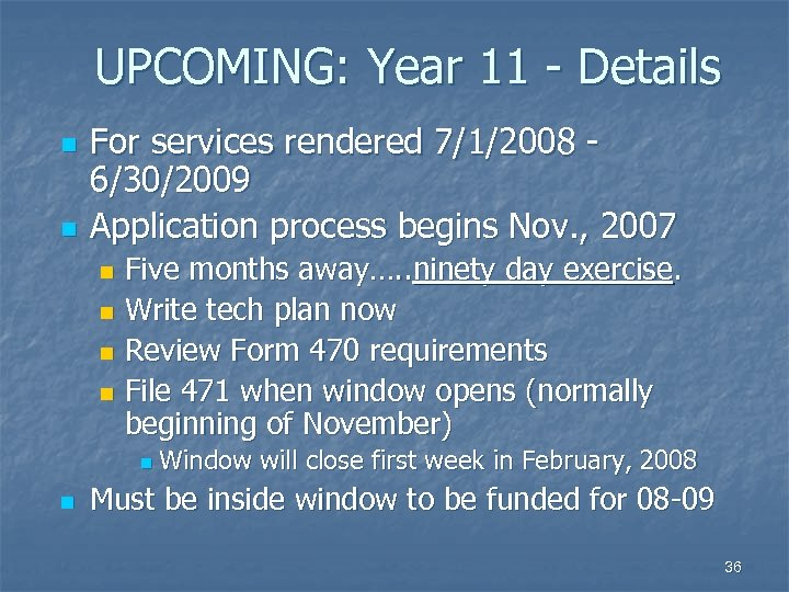 UPCOMING: Year 11 - Details n n For services rendered 7/1/2008 6/30/2009 Application process