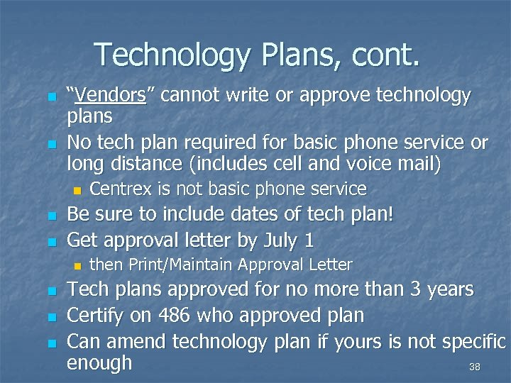 "Technology Plans, cont. n n ""Vendors"" cannot write or approve technology plans No tech"