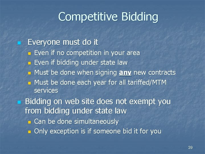 Competitive Bidding n Everyone must do it n n n Even if no competition