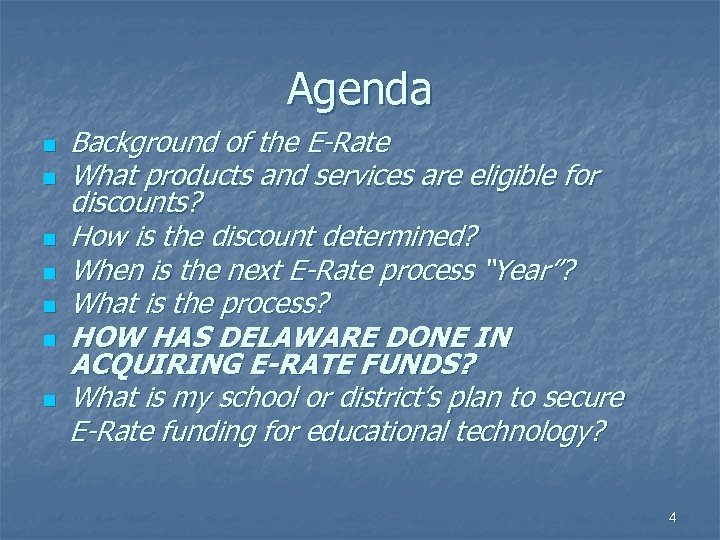 Agenda n n n n Background of the E-Rate What products and services are