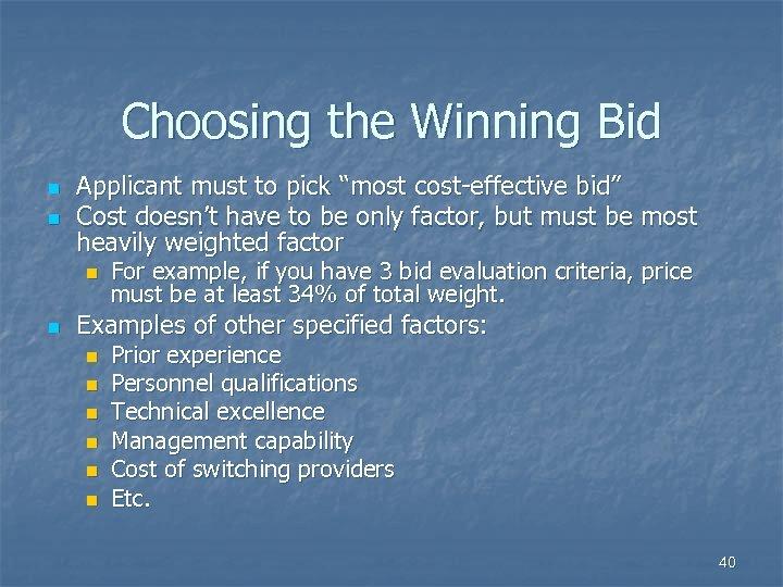 "Choosing the Winning Bid n n Applicant must to pick ""most cost-effective bid"" Cost"