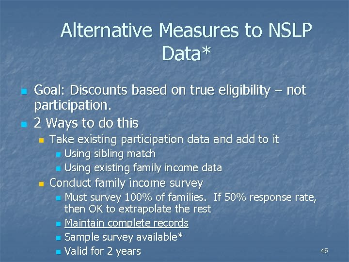 Alternative Measures to NSLP Data* n n Goal: Discounts based on true eligibility –