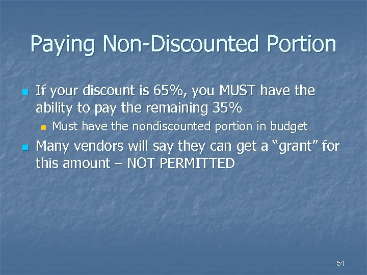Paying Non-Discounted Portion n If your discount is 65%, you MUST have the ability