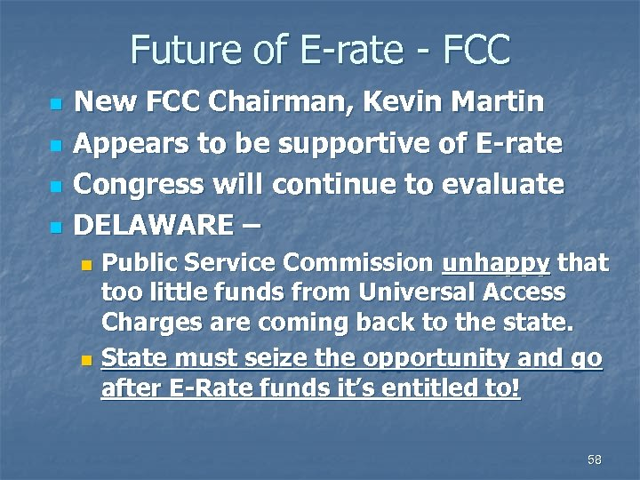 Future of E-rate - FCC n n New FCC Chairman, Kevin Martin Appears to