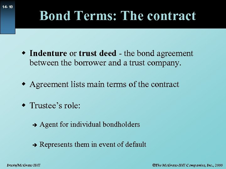 14 - 10 Bond Terms: The contract w Indenture or trust deed - the