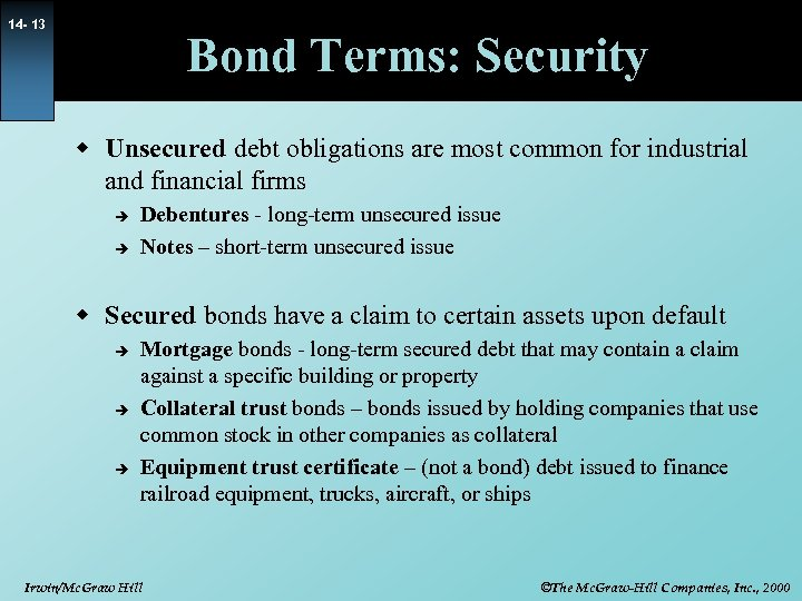 14 - 13 Bond Terms: Security w Unsecured debt obligations are most common for