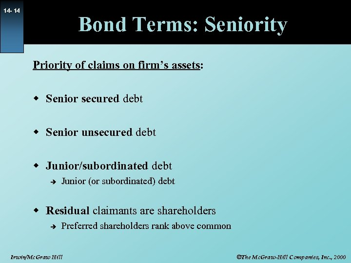 14 - 14 Bond Terms: Seniority Priority of claims on firm's assets: w Senior