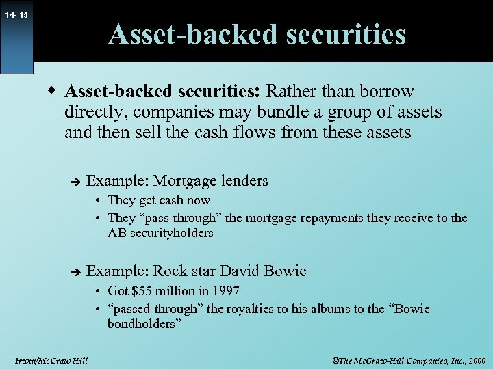 14 - 15 Asset-backed securities w Asset-backed securities: Rather than borrow directly, companies may