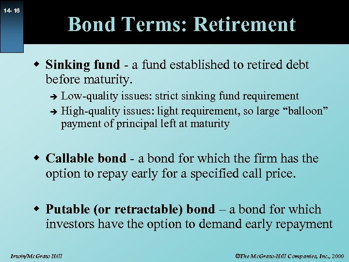 14 - 16 Bond Terms: Retirement w Sinking fund - a fund established to
