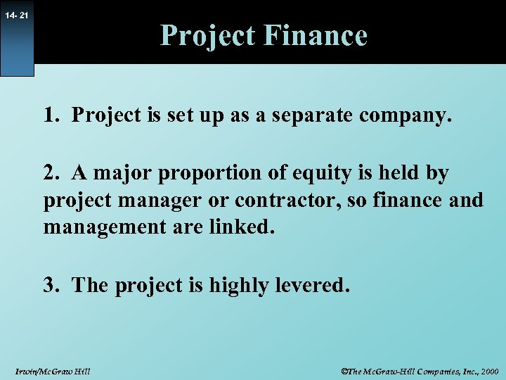 14 - 21 Project Finance 1. Project is set up as a separate company.