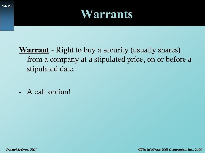 14 - 26 Warrants Warrant - Right to buy a security (usually shares) from