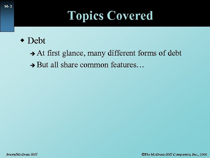 14 - 3 Topics Covered w Debt At first glance, many different forms of