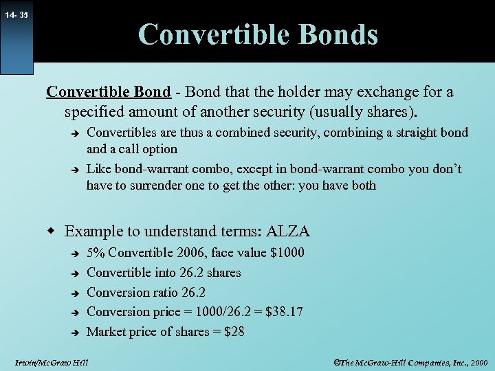 14 - 35 Convertible Bonds Convertible Bond - Bond that the holder may exchange