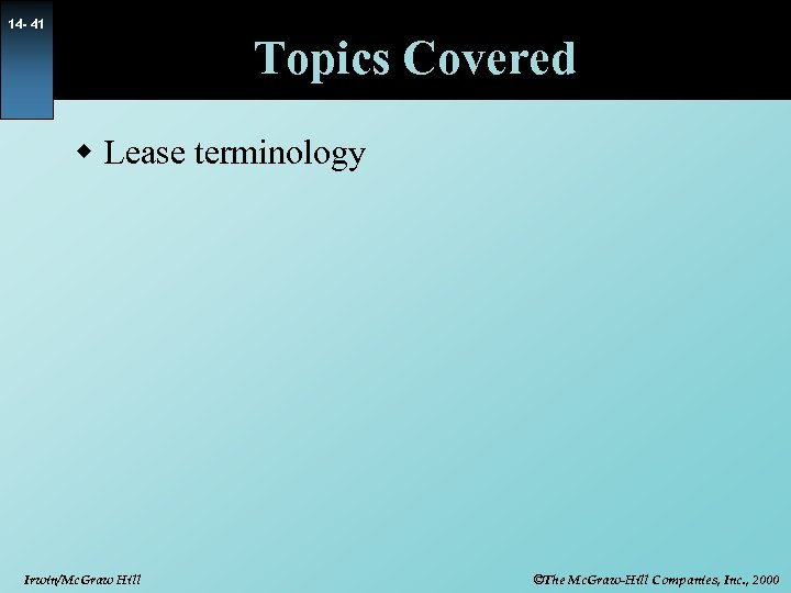 14 - 41 Topics Covered w Lease terminology Irwin/Mc. Graw Hill ©The Mc. Graw-Hill