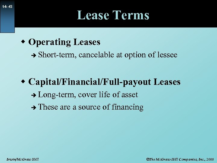 14 - 43 Lease Terms w Operating Leases è Short-term, cancelable at option of