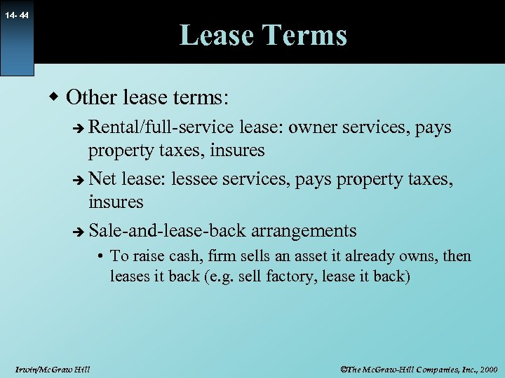 14 - 44 Lease Terms w Other lease terms: Rental/full-service lease: owner services, pays