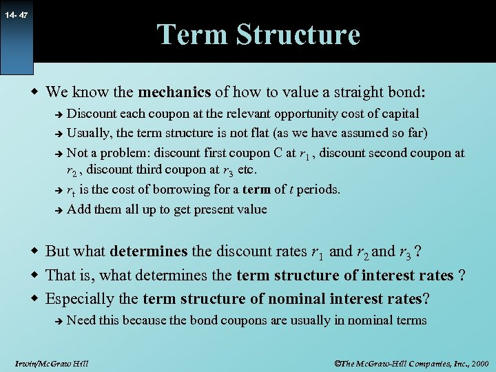 14 - 47 Term Structure w We know the mechanics of how to value