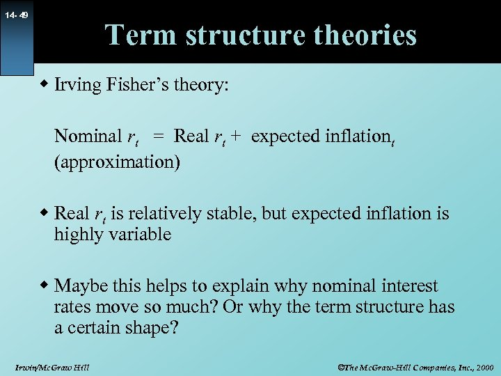 14 - 49 Term structure theories w Irving Fisher's theory: Nominal rt = Real